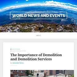 The Importance of Demolition and Demolition Services