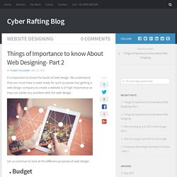 Things of Importance to know About Web Designing- Part 2 - Cyber Rafting Blog