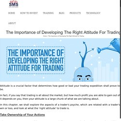 Find the Importance of Developing the Right Attitude Towards Trading
