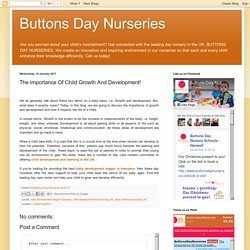 Buttons Day Nurseries: The Importance Of Child Growth And Development!