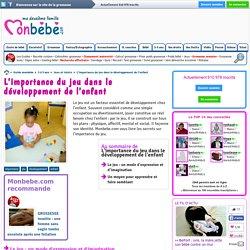 L'importance du jeu dans le développement de l'enfant - Monbebe.com