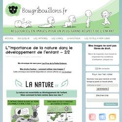 L'importance de la nature dans le développement de l'enfant – 2/2 - BougribouillonsBougribouillons