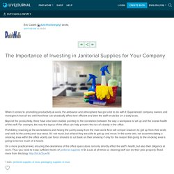 The Importance of Investing in Janitorial Supplies for Your Company
