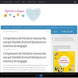 L'importance de l'écriture manuscrite, vue par Danièle Dumont (docteure en sciences du langage)