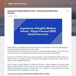Importance of English Medium School - Vijaya Convent CBSE School Amravati.