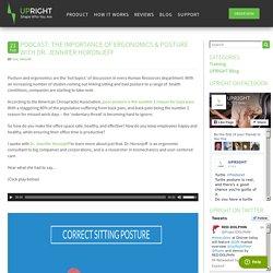 PODCAST: The importance of ergonomics & posture with Dr. Jennifer Horonjeff