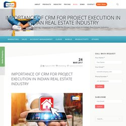 Importance of CRM for Project Execution in Indian Real Estate Industry