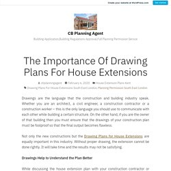 The Importance Of Drawing Plans For House Extensions – CB Planning Agent