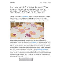 Importance of Cot Sheet Sets and What Kind of Fabric Should be Used in Cot Sheets and What will be its Benefit?