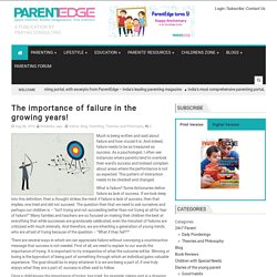 The importance of failure in the growing years!