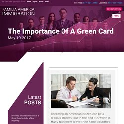 The Importance of a Green Card - Familia America