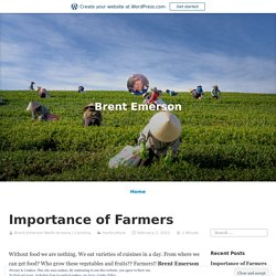 Importance of Farmers – Brent Emerson