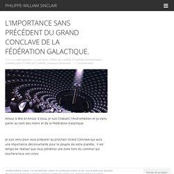 L'IMPORTANCE SANS PRÉCÉDENT DU GRAND CONCLAVE DE LA FÉDÉRATION GALACTIQUE.
