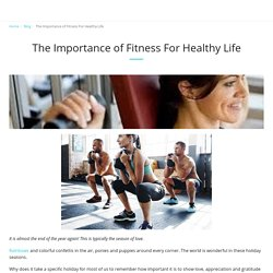 The Importance of Fitness For Healthy Life - My Personal Trainer
