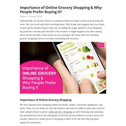 Importance of Online Grocery Shopping & Why People Prefer Buying It?
