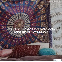 The Importance of Mandala Wall Tapestry as Home Decor