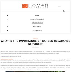 What Is The Importance Of Garden Clearance Services?
