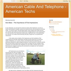 American Cable And Telephone - American Techs: Ken Blatz – The Importance of First Impressions