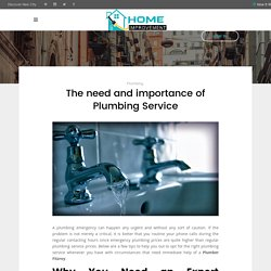 The need and importance of Plumbing Service - Home Improvements AU