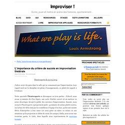 L'importance du critère de succès en improvisation théâtrale