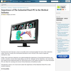 Importance of The Industrial Panel PC in the Medical Industry by Hayley B.