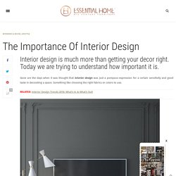 The Importance Of Interior Design – Inspirations