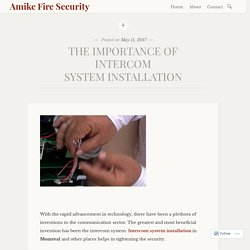 THE IMPORTANCE OF INTERCOM SYSTEM INSTALLATION – Amike Fire Security