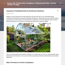 Importance of Installing Drivhus Or Greenhouse In Backyard