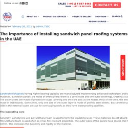 The importance of installing sandwich panel roofing systems by TSSC in the UAE - TSSC - Technical Supplies and Services Co LLC