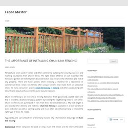 THE IMPORTANCE OF INSTALLING CHAIN LINK FENCING