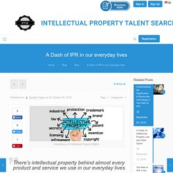 Importance of Intellectual Property Rights in our everyday life