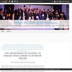 The Importance Of Studies To Design Your Career In Interior Design - Raffles Millennium International