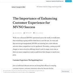 The Importance of Enhancing Customer Experience for MVNO Success – iotserviceprovider