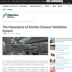 The Importance of Kitchen Exhaust Ventilation System