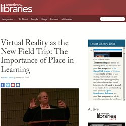 Virtual Reality as the New Field Trip: The Importance of Place in Learning