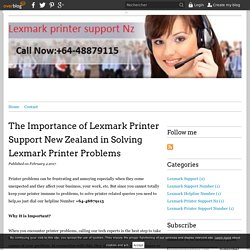 The Importance of Lexmark Printer Support New Zealand in Solving Lexmark Printer Problems - lexmarkprintersupportNumber.over-blog.com
