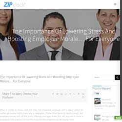 The Importance Of Lowering Stress And Boosting Employee Morale… For Everyone