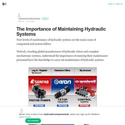 The Importance of Maintaining Hydraulic Systems