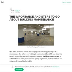 THE IMPORTANCE AND STEPS TO GO ABOUT BUILDING MAINTENANCE