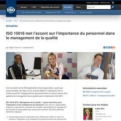 ISO 10018 met l'accent sur l'importance du personnel dans le management de la qualité (2012-10-11)
