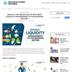 Importance of Liquidity Management in the Banking Industry