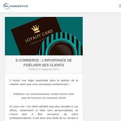 E-commerce : l'importance de fidéliser ses clients - Markentive