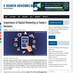 Importance of Digital Marketing in Today's Business - E-Search Advisors Blog