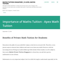 Importance of Maths Tuition - Apex Math Tuition