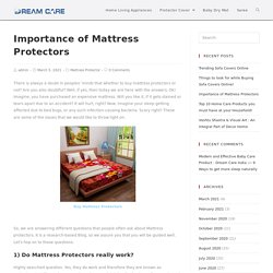 Importance of Mattress Protectors- Clear all your Doubts!