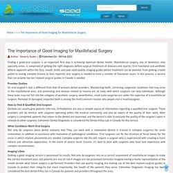 The Importance of Good Imaging for Maxillofacial Surgery