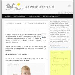 Les étapes de bébé : l'importance de la motricité libre - La bougeotte en famille