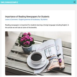English Made Simple - Importance of Reading Newspaper for Students