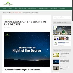 Importance of the night of the decree - Umrah Experts Official BlogUmrah Experts Official Blog