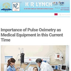 Importance of Pulse Oximetry as Medical Equipment in this Current Time